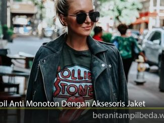 Tampil Anti Monoton Dengan Aksesoris Jaket