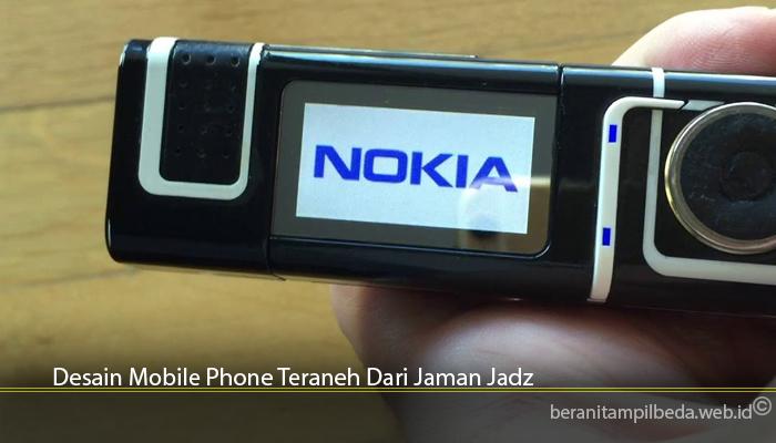 Desain Mobile Phone Teraneh Dari Jaman Jadz