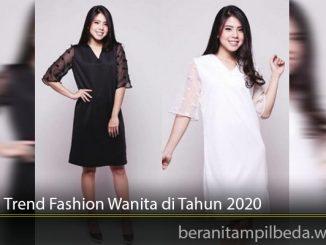 Ragam Trend Fashion Wanita di Tahun 2020